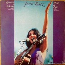 Discos de vinilo: JOAN BAEZ : HERE'S TO LIFE (GRACIAS A LA VIDA) [ESP 1976]. Lote 60459143