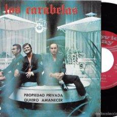 Discos de vinilo: CARABELAS, LOS: PROPIEDAD PRIVADA / QUIERO AMANECER. Lote 60491471