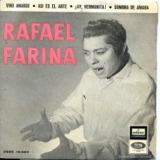 Discos de vinilo: RAFAEL FARINA / VINO AMARGO / ASI ES EL ARTE + 2 (EP 1958). Lote 221869738