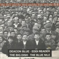 Discos de vinil: THE TREE AND THE BIRD AND THE FISH AND THE BELL-DEACON BLUE + EDDI READER + THE BIG DISH + . Lote 60522175