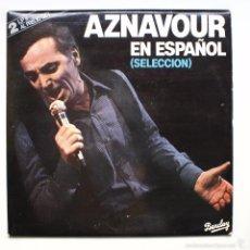 Discos de vinilo: CHARLES AZNAVOUR - AZNAVOUR EN ESPAÑOL (SELECCIÓN) (2XLP). Lote 60532379