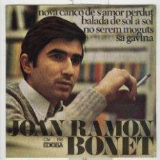 Discos de vinilo: JOAN RAMON BONET. CANÇÓ DE S'AMOR PERDUT, ETC. EDIGSA 1967.. Lote 60558227