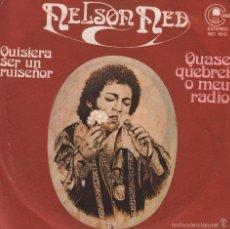 Discos de vinilo: NELSON NED (EN ESPAÑOL) / QUISIERA SER UN RUISEÑOR / QUASE QUEBREI O MEU RADIO SINGLE PROMO ,RF-1259. Lote 183962007