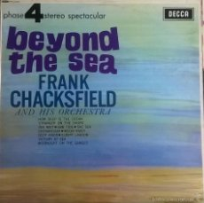 Discos de vinilo: FRANK CHACKSFIELD AND HIS ORCHESTRA-BEYOND THE SEA, DECCA-PFS 4053, UK. Lote 60573539
