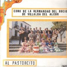 Discos de vinil: CORO DE LA HERMANDAD DEL ROCÍO DE VILLALBA DEL ALCOR. AL PASTORCITO. SEVILLANAS,90 D-FLA-1932. Lote 60587943