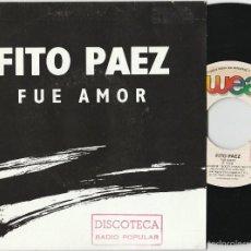 Discos de vinilo - FITO PAEZ - FUE AMOR (SINGLE PROMOCIONAL WEA 1991 ESPAÑA) - 60606827