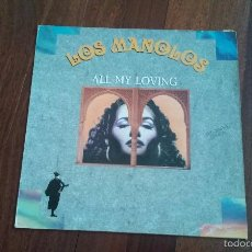 Discos de vinilo: LOS MANOLOS-ALL MY LOVING.MAXI. Lote 60610575
