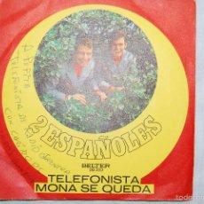 Discos de vinilo: SINGLE - 2 ESPAÑOLES - TELEFONISTA / MONA SE QUEDA - BELTER 08 203 1972 DISCO DEDICADO CON AUTOGRAFO. Lote 60645003