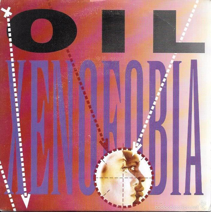 OIL - XENOFOBIA / XENOFOBIA - GRUPO EDITORIAL DISCORAMA - 1992 (Música - Discos - Singles Vinilo - Electrónica, Avantgarde y Experimental)