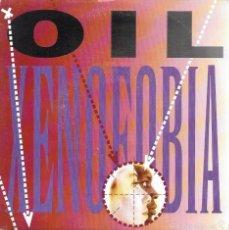 Discos de vinilo: OIL - XENOFOBIA / XENOFOBIA - GRUPO EDITORIAL DISCORAMA - 1992. Lote 60653227