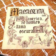 Discos de vinilo: DISCO VINILO EP 7''. MANANTIAL FOLK. AMÉRICA TE NOMBRO. LLAMA OSCURA. 1992. MAN-TI-925.. Lote 60673591