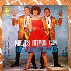 Discos de vinilo: DISCO VINILO EP 7''. NUEVOS RITMOS CON LOS SUDAMERICANOS. 1963... Lote 60684131