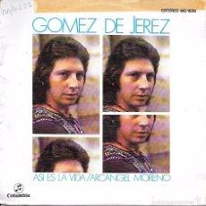 Discos de vinilo: GOMEZ DE JEREZ - ASI ES LA VIDA / ARCANGEL MORENO - DISCOS COLUMBIA - 1976. Lote 60732727