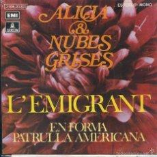 Discos de vinil: ALICIA & NUBES GRISES / L'EMIGRANT / EN FORMA PATRULLA AMERICANA (SINGLE 1972) PROMO. Lote 60747383