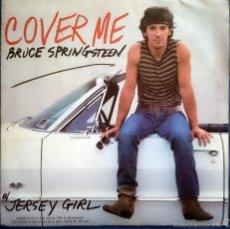 Discos de vinilo: BRUCE SPRINGSTEEN: COVER ME, SINGLE CBS A4662, SPAIN, 1984. VG+/VG+. Lote 60763379