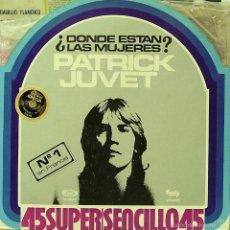 Discos de vinilo: PATRICK JUVET-¿DONDE ESTÁN LAS MUJERES? MAXI SINGLE VINILO 1978 MUY RARO SPAIN. Lote 60780423