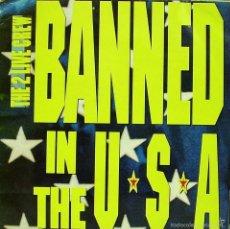 Discos de vinilo: LUKE FEATURING THE 2 LIVE CREW-BANNED IN THE U.S.A. NAXI SINGLE VINILO 1991 SPAIN. Lote 60853211