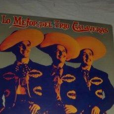 Discos de vinilo: LO MEJOR DEL TRIO CALAVERAS. Lote 58455767