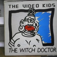 Discos de vinilo: THE VIDEO KIDS THE WITCH DOCTOR. Lote 60907711