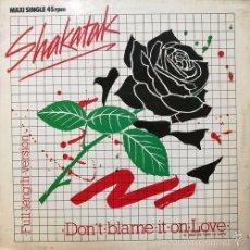 Discos de vinilo: SHAKATAK - DON'T BLAME IT ON LOVE - R@RE SPANISH 12 PULGADAS MAXI SINGLE 45 SPAIN 1984. Lote 60908615