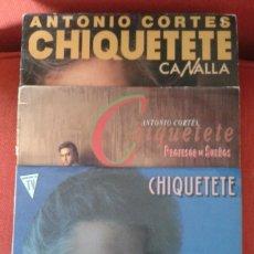 Discos de vinilo: ANTONIO CORTES ,CHIQUETETE ,LOTE DE TRES LP DE VINILO . Lote 60915475