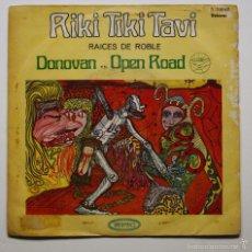 Discos de vinilo: DONOVAN EN OPEN ROAD - RIKI TIKI TAVI. Lote 60937095