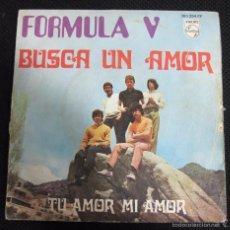 Discos de vinilo: SINGLE. FORMULA V. BUSCA UN AMOR. TU AMOR MI AMOR.. Lote 60940911