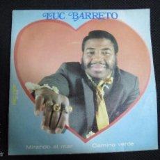 Discos de vinilo: SINGLE. LUC BARRETO. MIRANDO AL MAR. CAMINO VERDE.. Lote 60942031