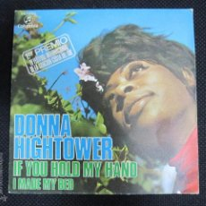 Discos de vinilo: SINGLE. DONNA HIGHTOWER. IF YOU HOLD MY HAND. I MADE MY BED.. Lote 60943471
