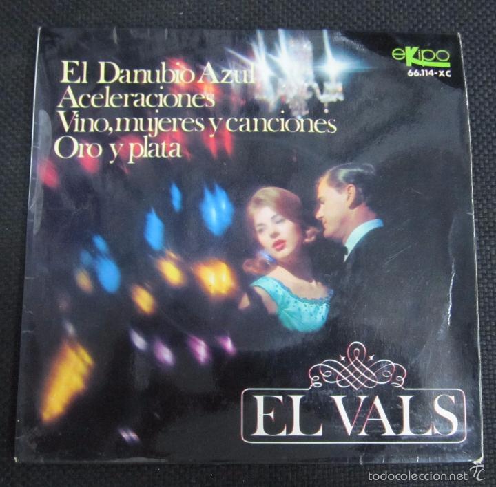 SINGLE. EL VALS. EL DANUBIO AZUL. ACELERACIONES. VINO, MUJERES Y CANCIONES. (Música - Discos de Vinilo - Maxi Singles - Otros estilos)