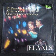 Discos de vinilo: SINGLE. EL VALS. EL DANUBIO AZUL. ACELERACIONES. VINO, MUJERES Y CANCIONES.. Lote 60947659