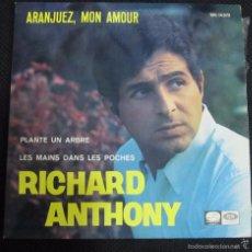 Discos de vinilo: SINGLE. RICHARD ANTHONY. ARANJUEZ, MON AMOUR.. Lote 60948671