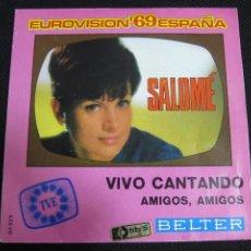 Discos de vinilo: SINGLE. SALOMÉ. EUROVISIÓN´69 ESPAÑA. VIVO CANTANDO.. Lote 60949359