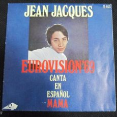 Discos de vinilo: SINGLE. JEAN JACQUES. EUROVISION´69. CANTA EN ESPAÑOL. MAMA.. Lote 60949487