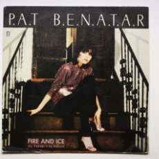 Discos de vinilo: PAT BENATAR - FIRE AND ICE / HARD TO BELIEVE. Lote 60950959