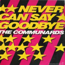 Discos de vinilo: THE COMMUNARDS. BEBER CAN SAY GOOGBYE. Lote 60971699