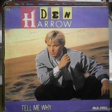 Discos de vinilo: DEN HARROWTELL ME WHY. Lote 60977531