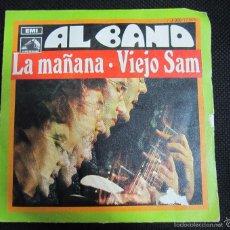 Discos de vinilo: SINGLE. AL BANO. LA MAÑANA. VIEJO SAM. 1969. Lote 60978071