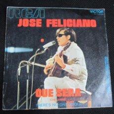 Discos de vinilo: SINGLE. JOSE FELICIANO. QUE SERA. 1971. Lote 60978487