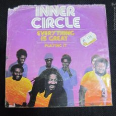 Discos de vinilo: SINGLE. INNER CIRCLE. EVERY THING. IS GREAT.. Lote 60985075