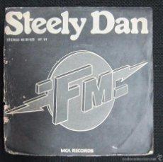Discos de vinilo: SINGLE. STEELY DAN. FM. . Lote 60986019
