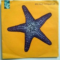 Discos de vinilo: ABC: LOVE CONQUERS ALL, SINGLE PARLOPHONE 016-20 4347 7, EUROPE, 1991. NM/EX. Lote 60994271