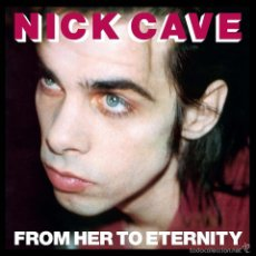 Discos de vinilo: LP NICK CAVE AND THE BAD SEEDS FROM HER TO ETERNITY VINILO. Lote 68123038