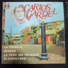 Discos de vinilo: SINGLE. CARLOS GARDEL. LA CRIOLLA. DESDEN. LA PENA DEL PAYADOR. EL CARRETERO.. Lote 61012075