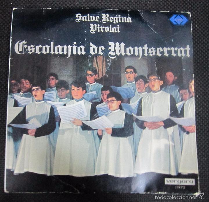 SINGLE. ESCOLANIA DE MONTSERRAT. SALVE REGINA. VIROLAI. (Música - Discos - Singles Vinilo - Clásica, Ópera, Zarzuela y Marchas)