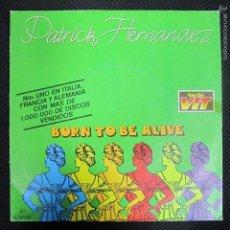Discos de vinilo: SINGLE. PATRICK HERNANDEZ. BORN TO BE ALIVE. . Lote 61021067