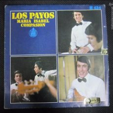 Discos de vinilo: SINGLE. LOS PAYOS. MARIA ISABEL. COMPASION. . Lote 61022091