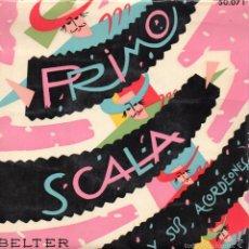Discos de vinilo: PRIMO SCALA Y SU ACORDEONES, EP, LA CANCION DEL POBRE JUAN + 3, AÑO 1959. Lote 61062275