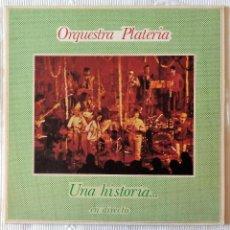 Discos de vinil: ORQUESTRA PLATERIA, UNA HISTORIA EN DIRECTO (ARIOLA) LP - GATEFOLD. Lote 61065431