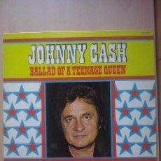 Discos de vinilo: JOHNNY CASH- BALLAD OF A TEENAGE QUEEN- LP HALLMARK ENGLAND. Lote 61077679
